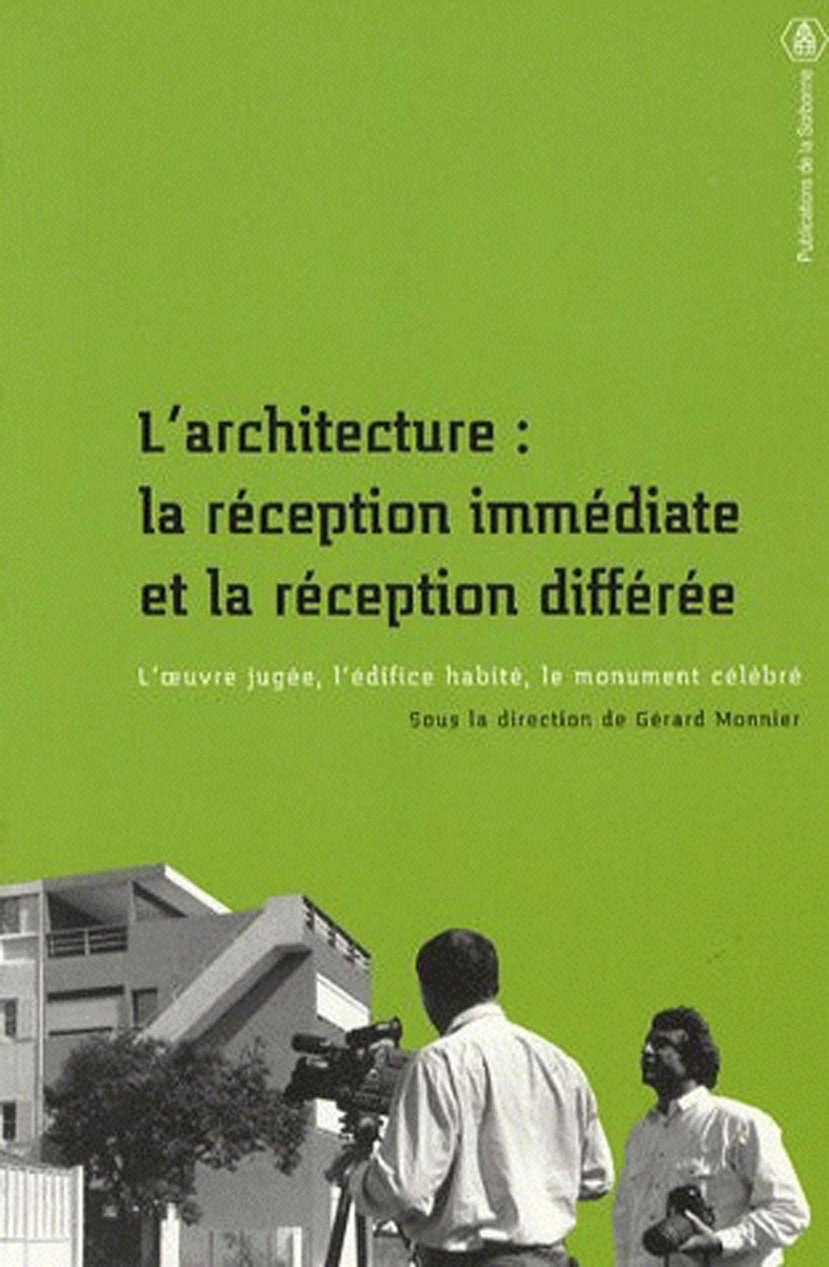 L'architecture: la réception immédiate et la réception differée