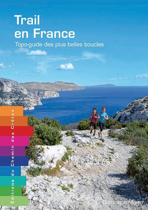 Trail en France ; topo-guide des plus belles boucles
