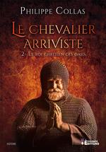 Le roi chrétien des oasis  - Philippe Collas