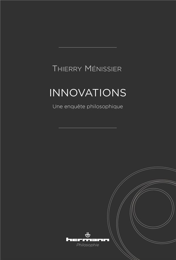 Innovations ; une enquête philosophique