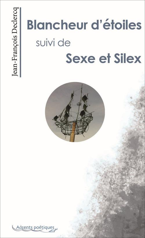 Blancheur d'étoiles suivi de Sexe et Silex