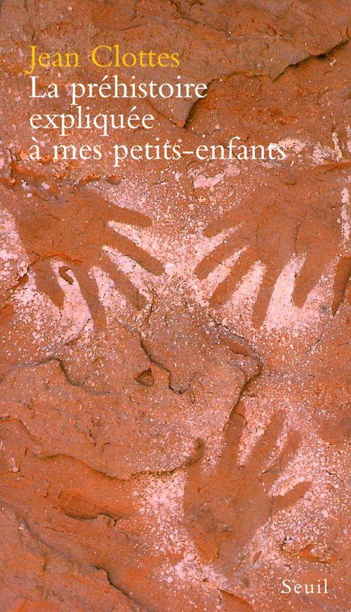 La préhistoire expliquée à mes petits-enfants