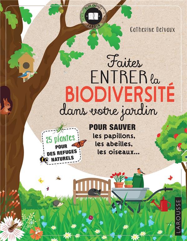 Faites entrer la biodiversité dans votre jardin ; pour sauver les papillons, les abeilles, les oiseaux...