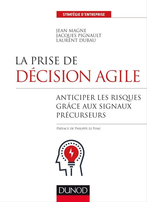 La prise de décision agile ; anticiper les risques grâce aux signaux précurseurs