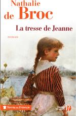 La Tresse de Jeanne  - Nathalie de Broc