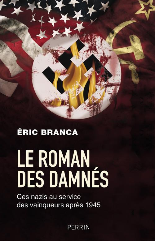 Le roman des damnés : ces nazis au service des vainqueurs après 1945