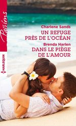 Vente EBooks : Un refuge près de l'océan - Dans le piège de l'amour  - Brenda Harlen - Charlene Sands