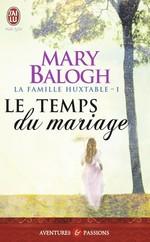 Vente Livre Numérique : La famille Huxtable (Tome 1) - Le temps du mariage  - Mary Balogh