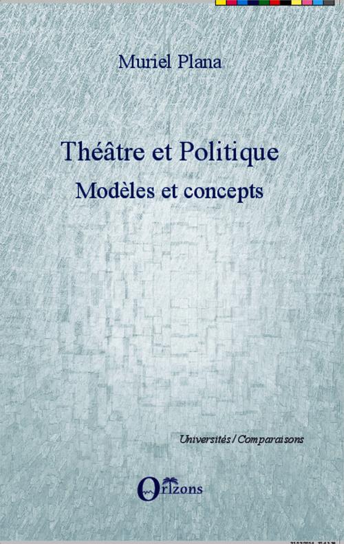 Théâtre et politique ; modèles et concepts