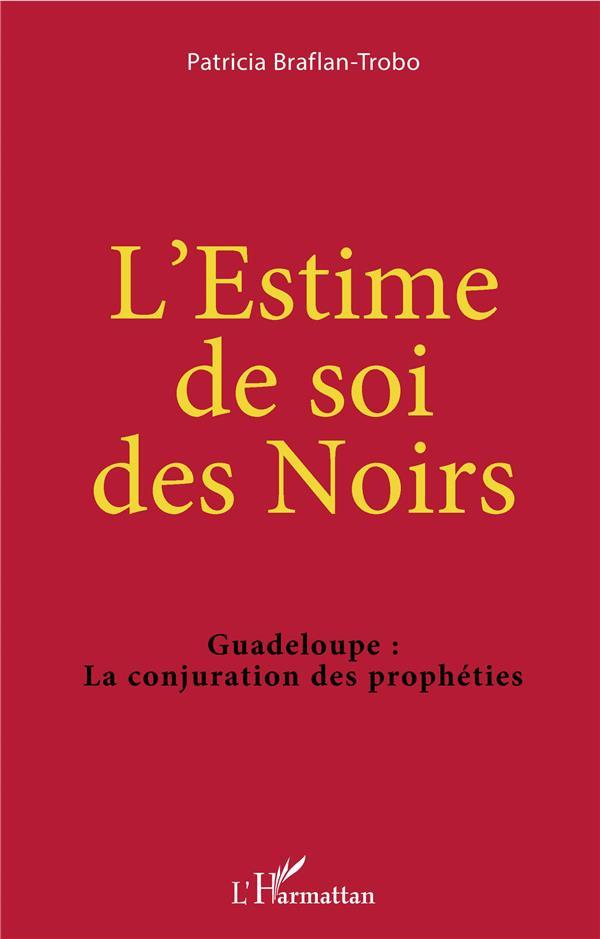 L'estime de soi des Noirs ; Guadeloupe : la conjuration des prophéties