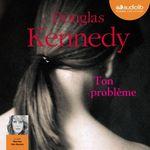 Vente AudioBook : Ton problème  - Douglas Kennedy