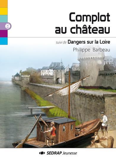 Complot au château ; dangers sur la Loire