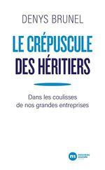 Vente Livre Numérique : Le crépuscule des héritiers  - Denys Brunel