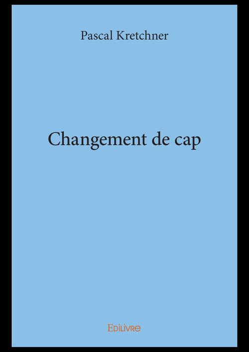 Changement de cap  - Pascal Kretchner