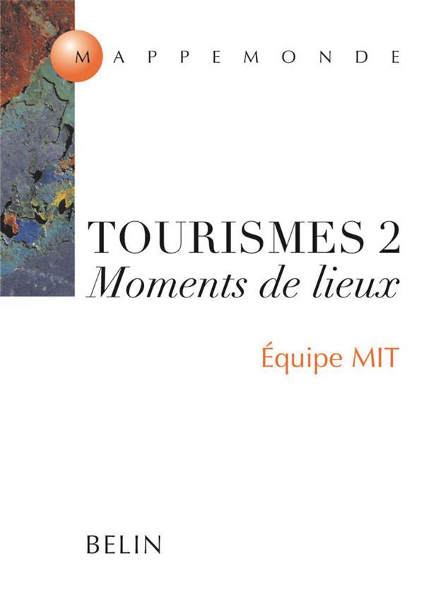 Tourismes 2 - Moments De Lieux