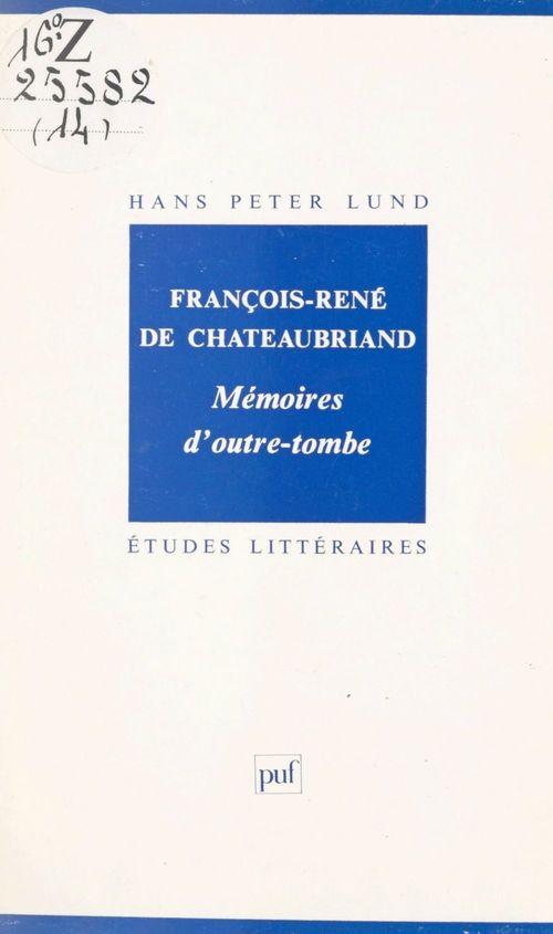 François-René de Chateaubriand, Mémoires d'outre-tombe