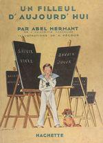 Un filleul d'aujourd'hui  - Abel Hermant