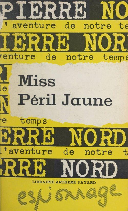 Miss péril jaune  - Pierre Nord