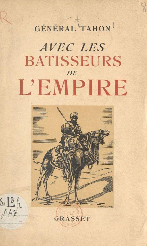 Carnets du Général Tahon. Avec les bâtisseurs de l'Empire  - Mathias Tahon