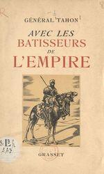 Carnets du Général Tahon. Avec les bâtisseurs de l'Empire