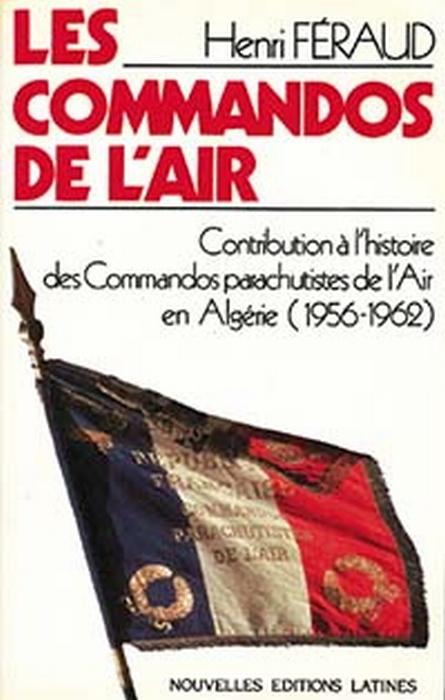 Les commandos de l'air ; contribution à l'histoire des commandos parachutistes de l'air en Algérie (1956-1962)