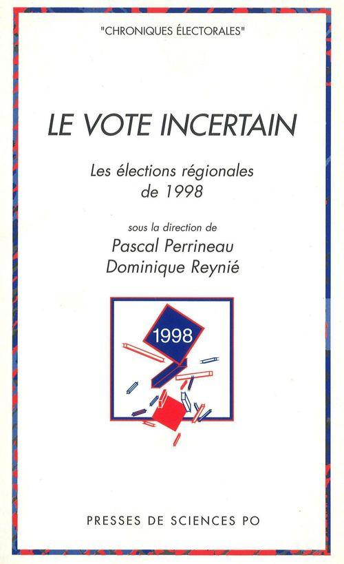 Le vote incertain ; les élections régionales de 1998