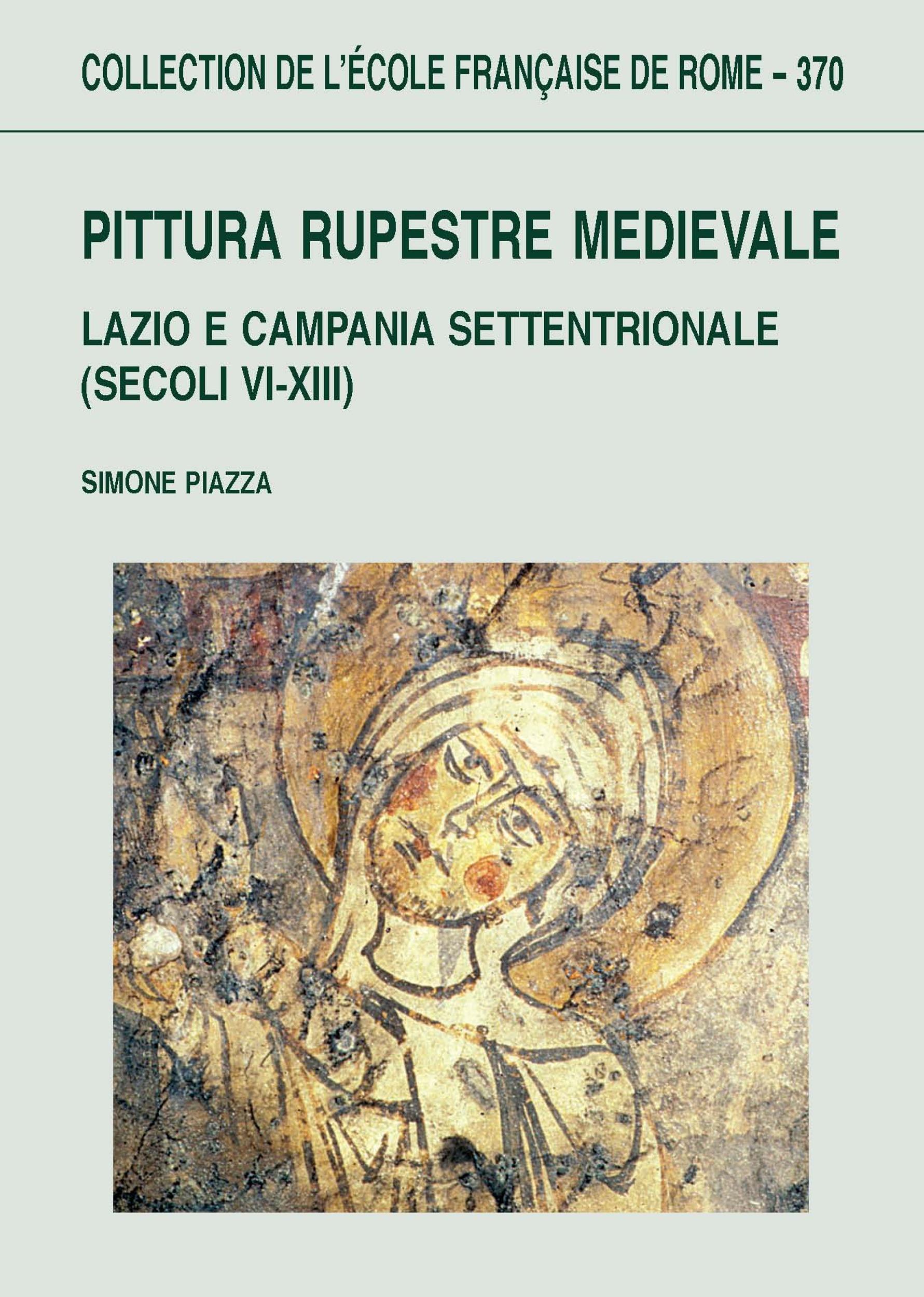 Pittura rupestre medievale. lazio e campania settentrionale (secoli vi-xiii)