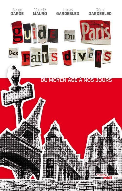 Guide du Paris des faits divers - nouvelle édition