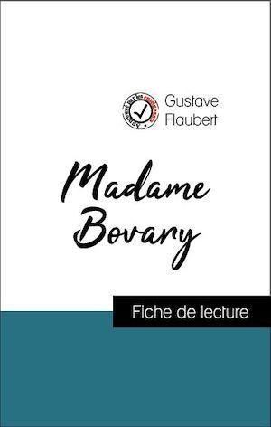 Analyse de l'oeuvre : Madame Bovary (résumé et fiche de lecture plébiscités par les enseignants sur fichedelecture.fr)