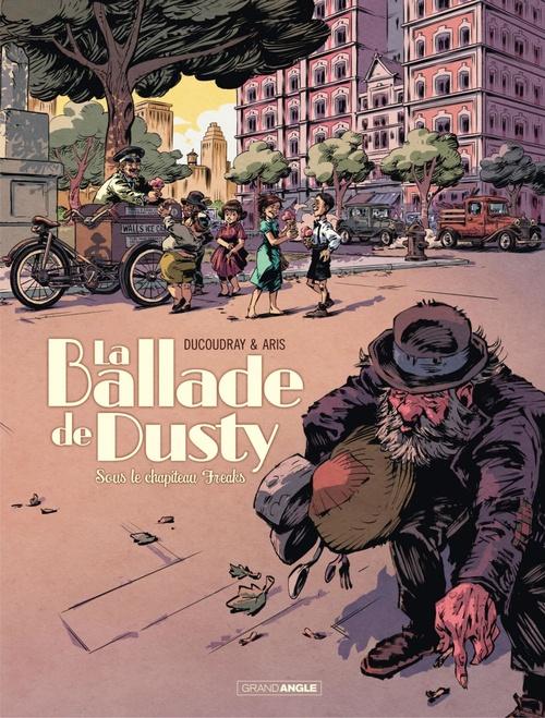 La ballade de Dusty - Tome 2 - Sous le chapiteau de Freaks  - Aurélien Ducoudray  - Gilles Aris