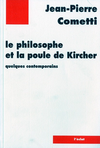 Le philosophe et la poule de Kircher quelques contemporains