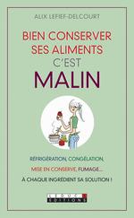 Vente Livre Numérique : Bien conserver ses aliments, c'est malin  - Alix Lefief-Delcourt