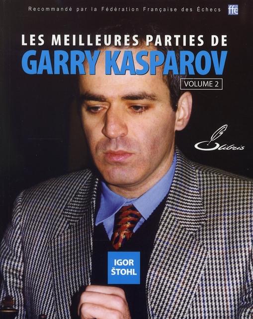 Les Meilleures Parties De Garry Kasparov - Volume 2