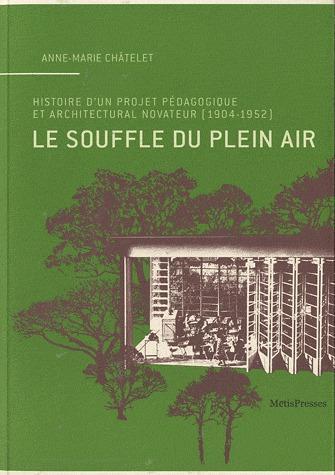 Le souffle du plein air ; histoire d'un projet pédagogique et architectural novateur (1904-1952)