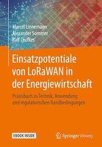 Einsatzpotentiale von LoRaWAN in der Energiewirtschaft  - Alexander Sommer - Ralf Leufkes - Marcel Linnemann