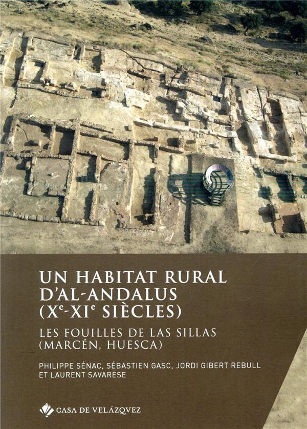 Un habitat rural d'al-Andalus (Xe-XIe siècles) ; les fouilles de Las Sillas (Marcén, Huesca)