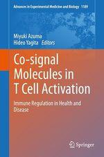 Co-signal Molecules in T Cell Activation  - Miyuki Azuma - Hideo Yagita