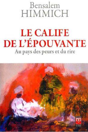 Le Calife De L Epouvante ; Au Pays Des Peurs Et Du Rire