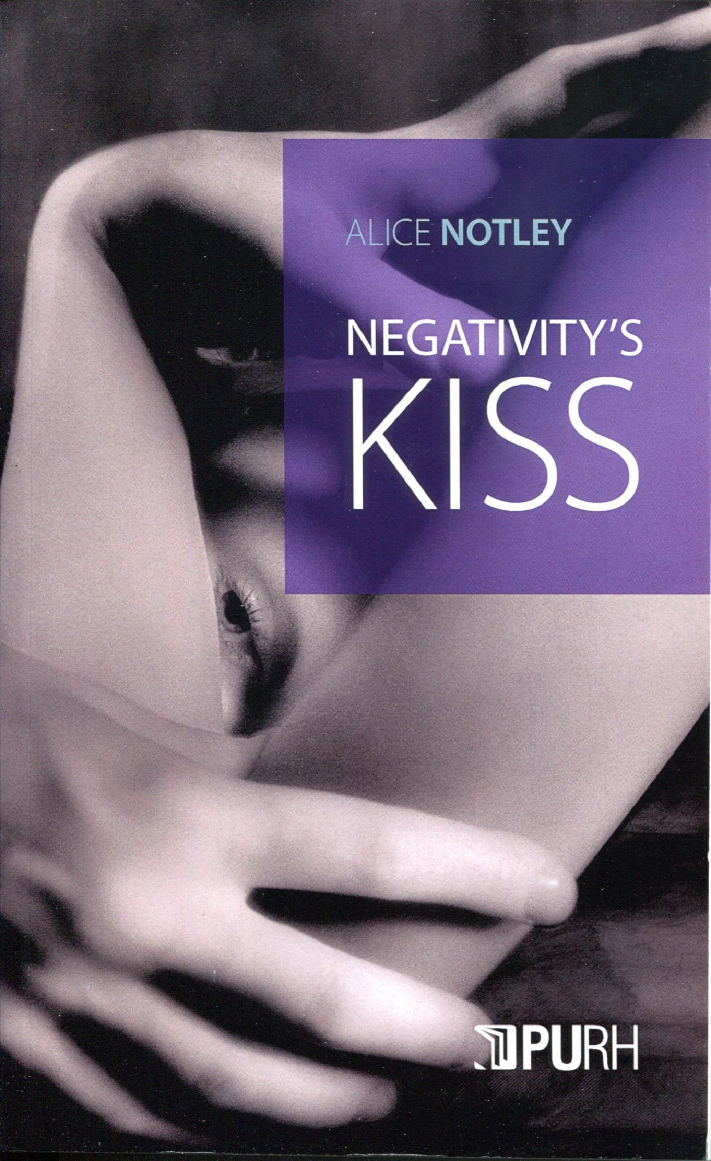 Negativity's kiss