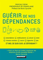 Vente Livre Numérique : Guérir de nos dépendances  - Boris Cyrulnik - Pascale Senk - Frédérique de Gravelaine