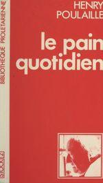 Vente EBooks : Le pain quotidien  - Henry Poulaille