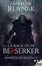 Vente Livre Numérique : La riposte des dragons - t03 - la rage d'un berserker - la riposte des dragons, t3  - Marlène Jedynak