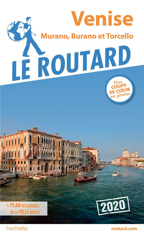 Guide du Routard ; Venise ; Murano, Burano et Torcello (édition 2020)