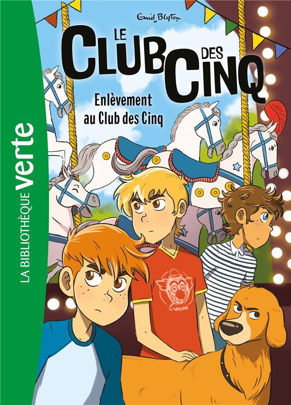 LE CLUB DES CINQ T.15  -  ENLEVEMENT AU CLUB DES CINQ