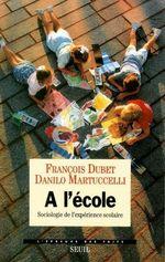 Vente Livre Numérique : A l'école . Sociologie de l'expérience scolaire  - Danilo Martuccelli - François DUBET