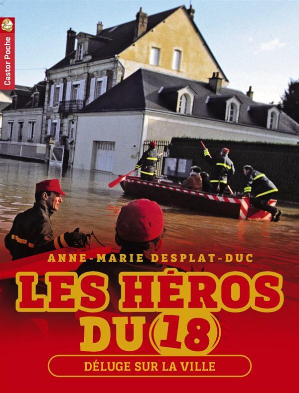 Les héros du 18 t.3 ; déluge sur la ville