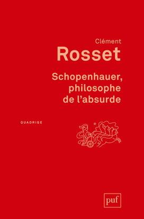Schopenhauer, philosophe de l'absurde (4e édition)