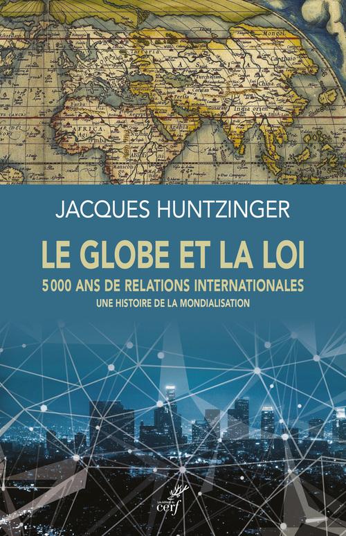 Le globe et la loi, 5 000 ans de relations internationales ; une histoire de la mondialisation