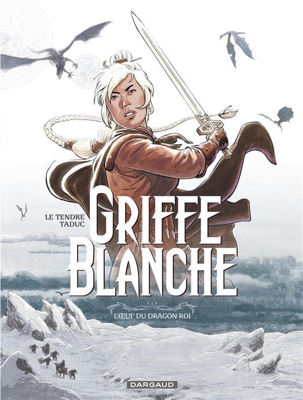 Griffe Blanche t.1 ; l'oeuf du dragon roi