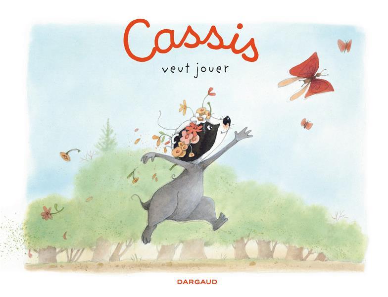 Cassis T.1 ; Cassis veut jouer